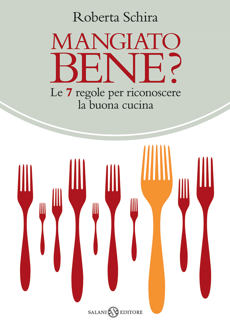 Roberta Schira - Mangiato bene? - Salani Editore