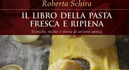 Roberta Schira - La pasta fresca e ripiena - Ponte alle Grazie