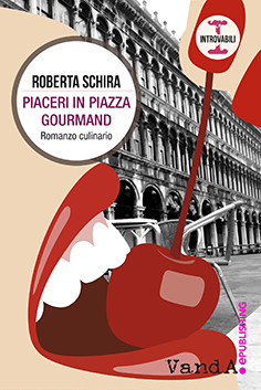 Roberta Schira - Piaceri in Piazza Gourmand - VandA ePublishing