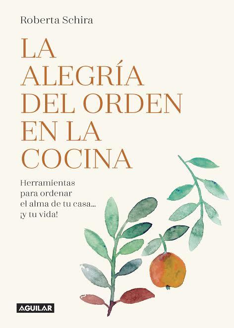 Roberta Schira - La alegría del orden en la cocina - Aguilar